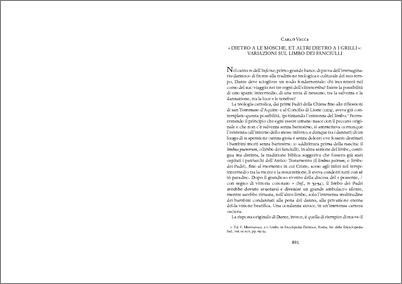"""Vecce, Carlo (2015) «Dietro a le mosche, et altri dietro a i grilli»: variazioni sul limbo dei fanciulli. In: """"Per beneficio e concordia di studio"""". Studi danteschi offerti a Enrico Malato per i suoi ottant'anni, a cura di Andrea Mazzucchi. Bertoncello Artigrafiche, Cittadella, pp. 891-901. ISBN 978-88-86868-38-9"""